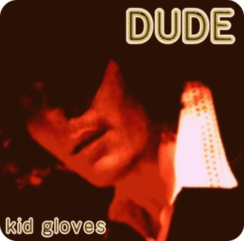 Dude.Kid.Gloves