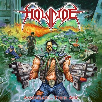 Holycide..Annihilate..Then.Ask
